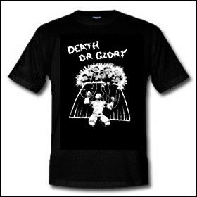 Death Or Glory Shirt