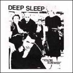 Deep Sleep - Your're Screwed 7