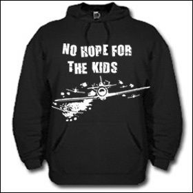 No Hope For The Kids - Hooded Sweater