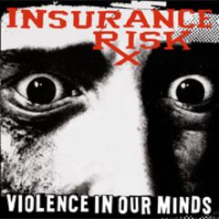 Insurance Risk - Violence In Our Minds LP