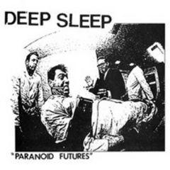 Deep Sleep - Paranoid Futures 7