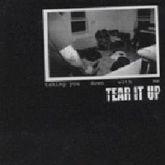 Tear It Up - Taking You Down With Me 12