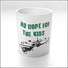 No Hope For The Kids - Tasse