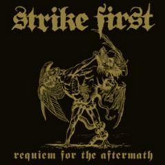 Strike First - Requiem For The Aftermath LP