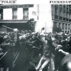 Fucked Up - Police 7
