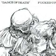 Fucked Up - Dance Of Death 7