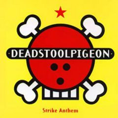 DeadStoolPigeon - Strike Anthem CD