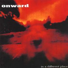 Onward - In A Different Place CD
