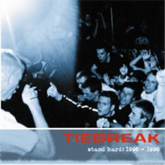 Tiebreak - Stand Hard: 1996 - 1998 CD