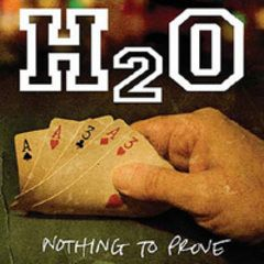 H2O - Nothing To Prove CD