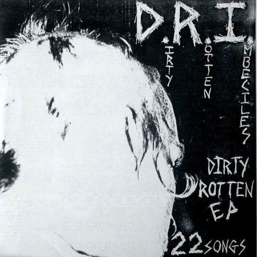 DRI - Dirty Rotten 7