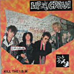 Lip Cream - Kill The I.B.M. LP