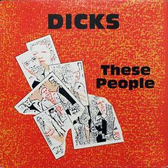 The Dicks - These People LP + Peace 7
