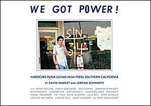 We Got Power. Hardcore Punk Scenes from 1980s Buch