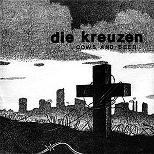 Die Kreuzen - Cows And Beer 7