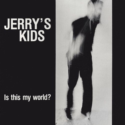 Jerry's Kids - Is This My World LP
