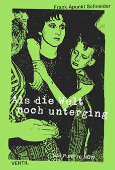 Als Die Welt Noch Unterging. Von Punk Zu NDW Buch