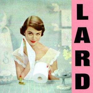 Lard - Pure Chewing Satisfaction LP