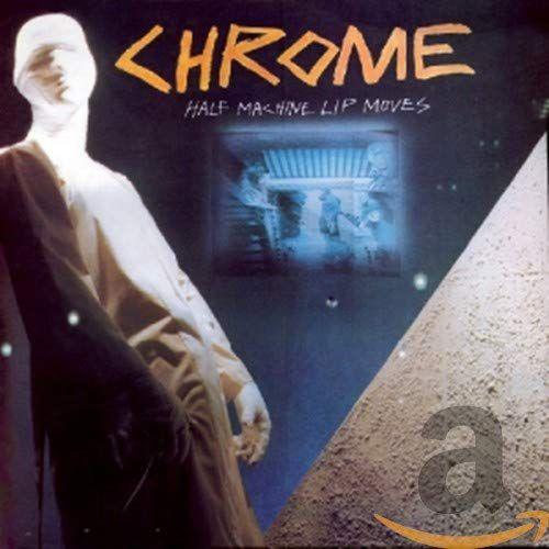 Chrome - Half Machine Half Lip Moves LP