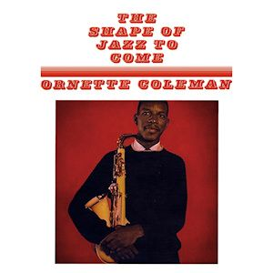 Ornette Coleman - The Shape Of Jazz To Come LP
