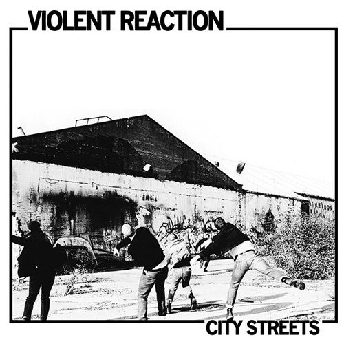 Violent Reaction - City Streets LP
