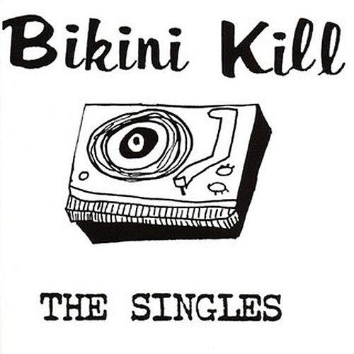 Bikini Kill - The Singles LP