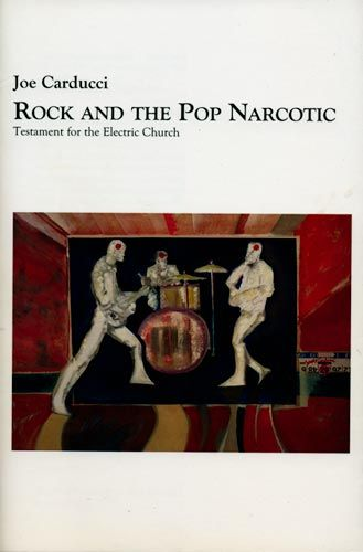 Joe Carducci - Rock And The Pop Narcotic Buch