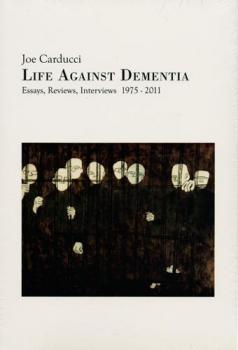 Joe Carducci - Life Against Dementia Buch