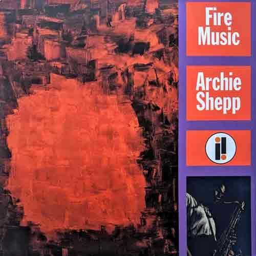 Archie Shepp - Fire Music LP