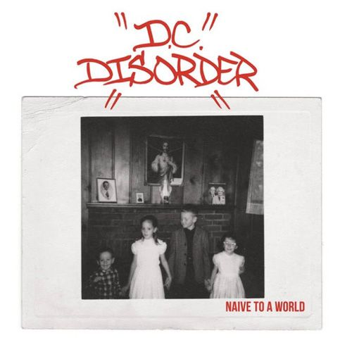 D.C. Disorder - Naive To A World 7