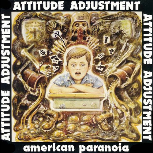 Attitude Adjustment - American Paranoia & More LP