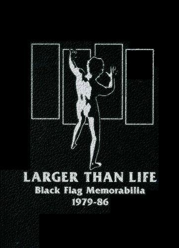 Larger Than Life. Black Flag Memorabilia 1979-86 - Buch