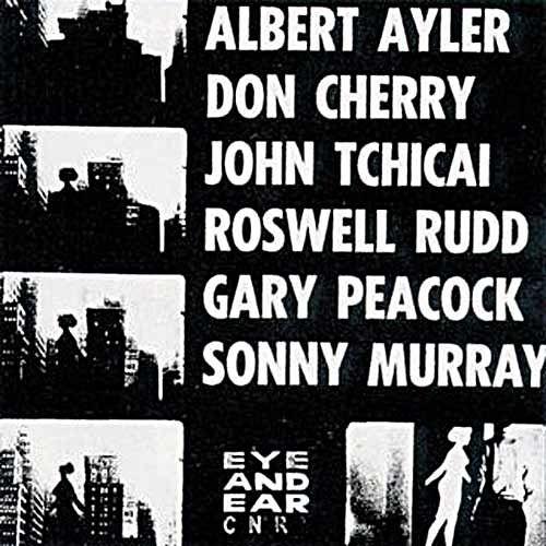 Albert Ayler, Don Cherry, John Tchicai, ... - Eye And Ear Control LP