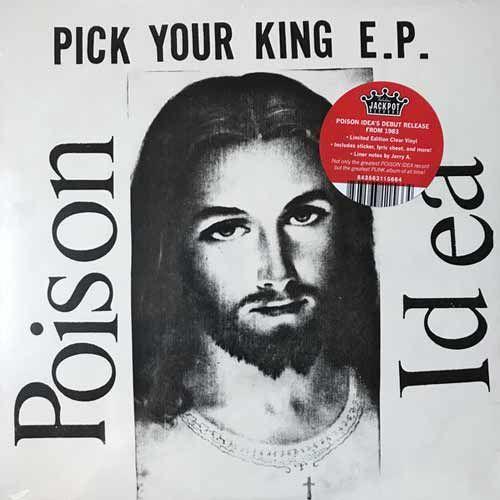 Poison Idea - Pick Your King 12