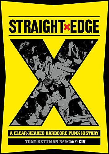 Straight Edge. A Clear Headed-Hardcore History Buch