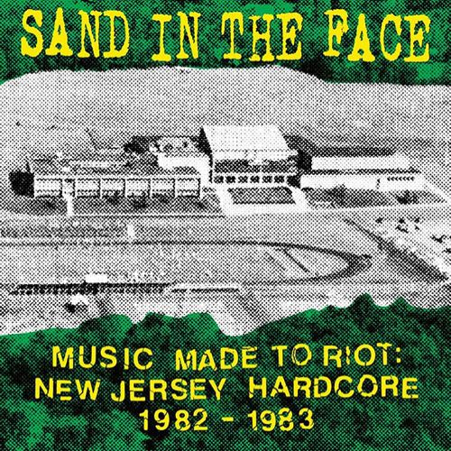 Sand In A Face - Music Made To Riot. NJHC 1982 - 1983 LP