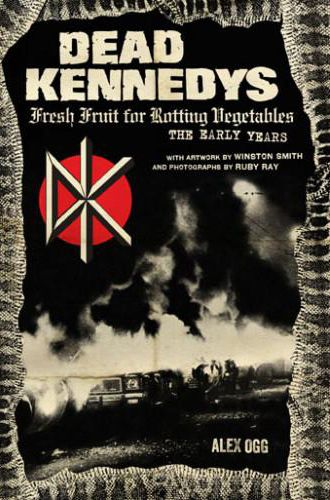 Dead Kennedys - Fresh Fruit For Rotting Vegetables. The Early Years Buch