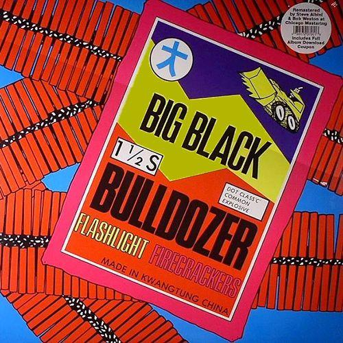 Big Black - Bulldozer 12