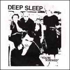 Deep Sleep - Your're Screwed 7