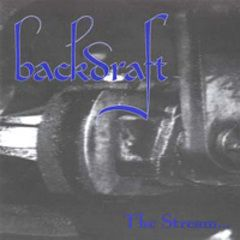 Backdraft - The Stream 7
