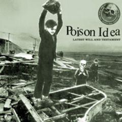 Poison Idea - Latest Will & Testament CD