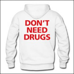 Don't Need Drugs - Hooded Sweater