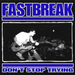 Fastbreak - Don't Stop Trying 7