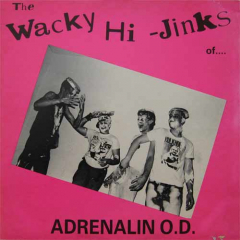 Adrenalin O.D. - The Wacky Hi-Jinks LP (35 Anniversary Edition)