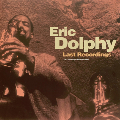 Eric Dolphy - Last Recordings LP