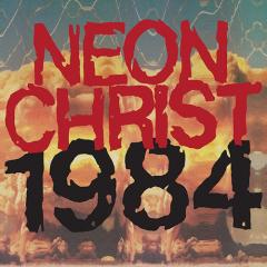 Neon Christ - 1984 12