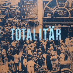 Totalitar - Ni Maste Bort! LP