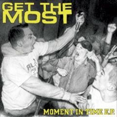 Get The Most - Moment In Time 7""