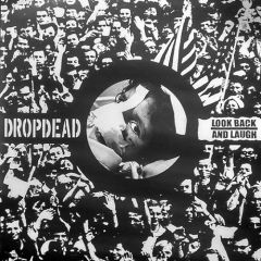 Dropdead/ Look Back And Laugh split 7