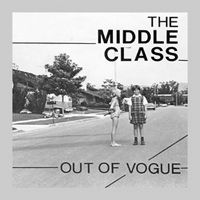 Middle Class - Out Of Vogue 7